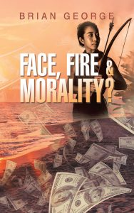 Face, Fire & Morality - Book by Brian George